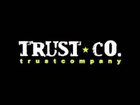 the best rock song ever     Trust company-trueparallels