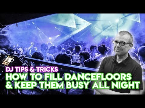 How To Fill Dancefloors & Keep Them Busy All Night - DJ Gig Tips & Tricks
