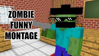 Monster School : ZOMBIE FUNNY MONTAGE - Minecraft Animations