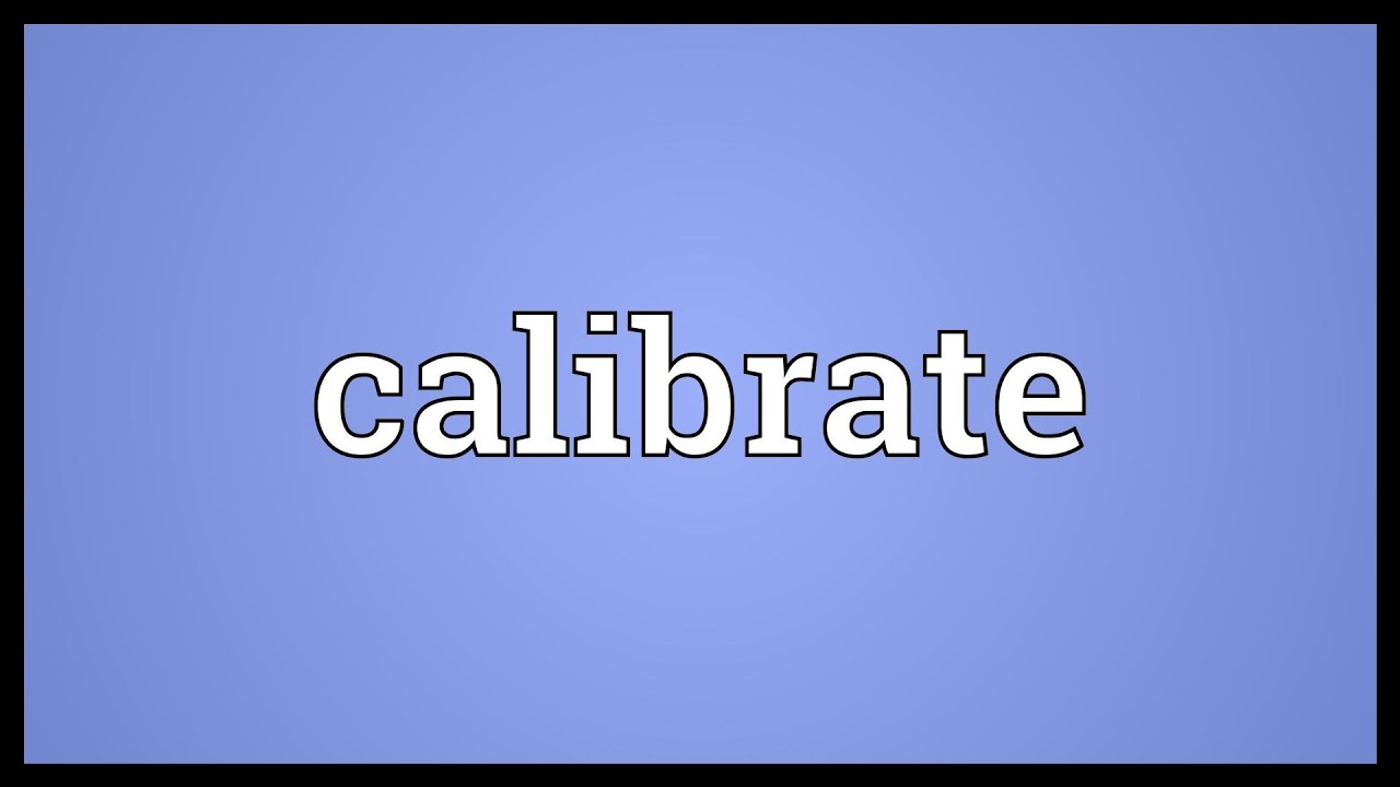 Calibrate Meaning - YouTube