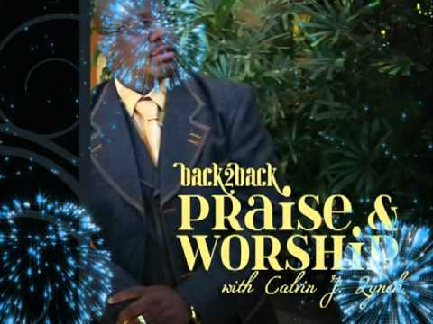 "Calvin J. Lynch Presents ""back2back Praise & Worsh..."