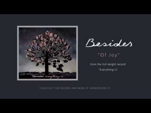 """Besides - """"Of Joy"""" from new record """"Everything is"""""""