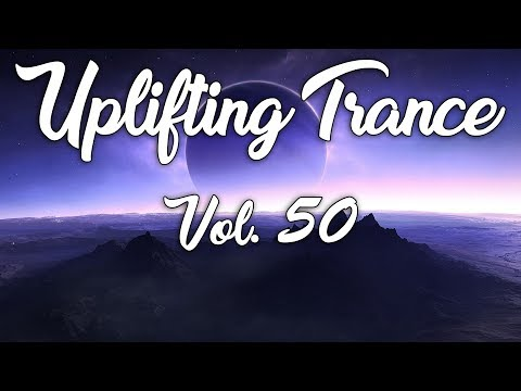 ♫ Uplifting Trance Mix | ★ Vol. 50 ★ (Special MEGAMIX August 2017) ♫