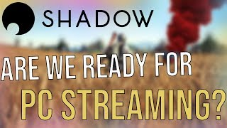 Shadow Cloud Game Streaming Service Review