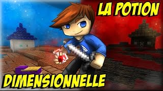 Minecraft : La Potion Dimensionnelle #01