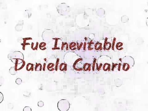 Fue Inevitable - Daniela Calvario (letra)
