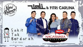 Gambar cover Wali & Fitri Carlina - Sakit Tak Berdarah (Official Radio Release) NAGASWARA