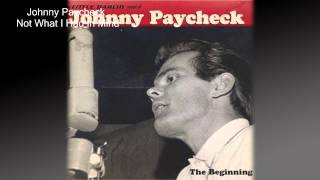 Johnny Paycheck - Not What I Had In Mind