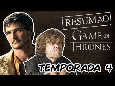GAME OF THRONES | Resumão Da QUARTA TEMPORADA!