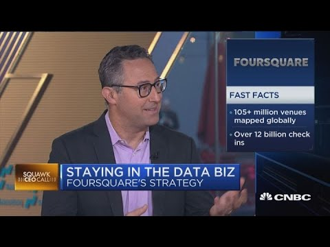 Foursquare CEO on location data strategy