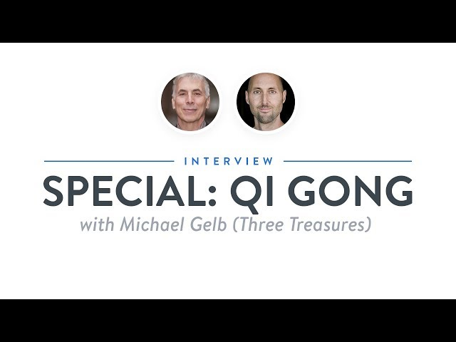 Special: Qi Gong with Michael Gelb (Three Treasures)
