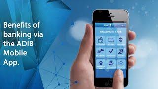Benefits of banking via the ADIB Mobile App.
