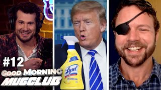 Fact-Checking the Media's Trump/Lysol Lies | Dan Crenshaw Guests | #12 Good Morning MugClub