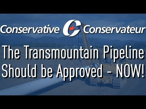 The Trans Mountain Pipeline Should be Approved -- Now!