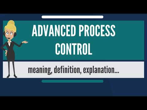 What is ADVANCED PROCESS CONTROL? What does ADVANCED PROCESS CONTROL mean?