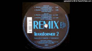 Transformer 2 - Pacific Symphony Too - Italian Smooth Remix