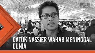 Datuk Nassier Wahab meninggal dunia