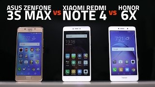 Xiaomi Redmi Note 4 vs Asus ZenFone 3S Max vs Honor 6X: Which One Should You Buy?
