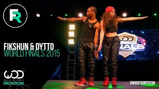 Fik-Shun & Dytto | FRONTROW | World Of Dance Finals 2015 | #...