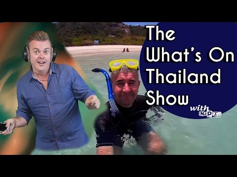 The What's On Thailand Show with inspire - 2nd April 2017