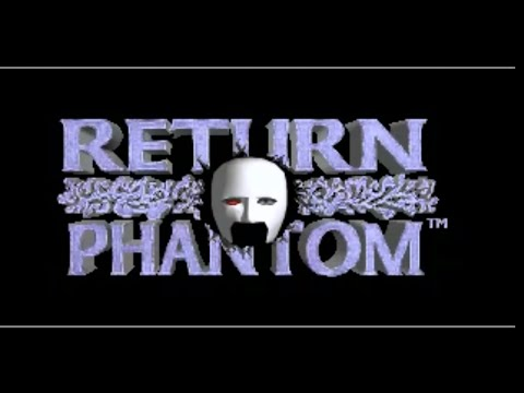 RETURN OF THE PHANTOM - Intro |