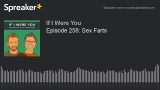 Episode 258: Sex Farts