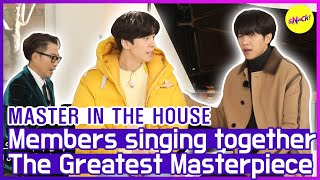 [HOT CLIPS] [MASTER IN THE HOUSE ] MEMEBERS singing the Master's MASTERPIECE😍😍 (ENG SUB)