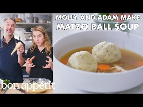 Molly and Adam Make Matzo Ball Soup | From the Test Kitchen | Bon Apptit