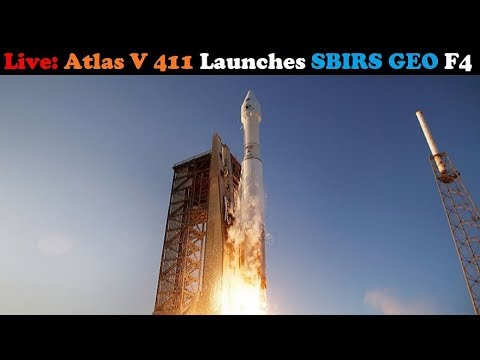 Live: Atlas V 411 Rocket Launches SBIRS GEO 4 (Space Based Infrared System)