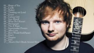 Ed Sheeran -- Playlist   🎶🎵🎶   Best of All Time