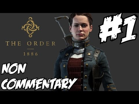 The Order 1886 Gameplay Walkthrough Part 1 No Commentary Let's Play Review 1080p HD