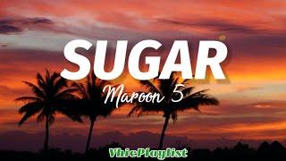 Sugar - Maroon 5 (Lyrics)