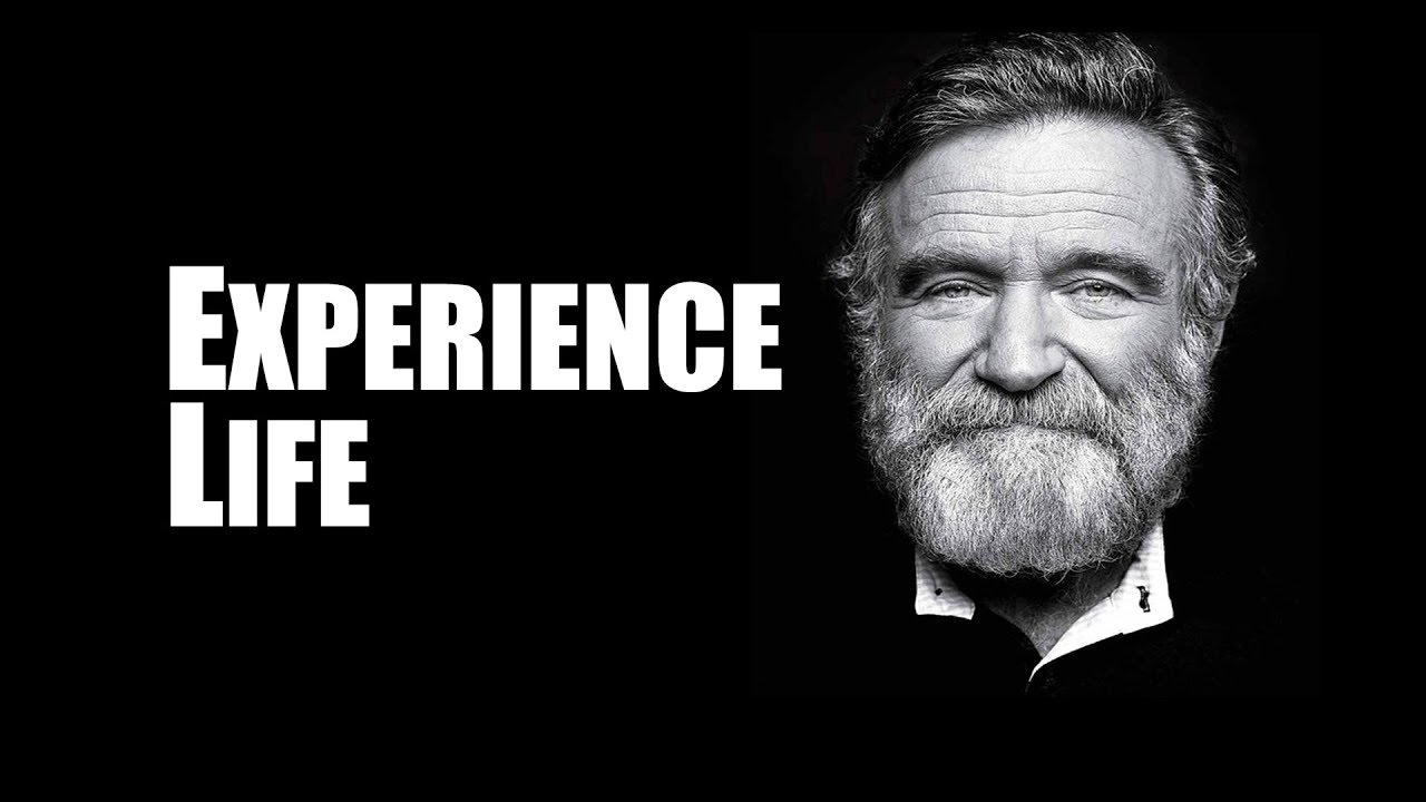 Experience Life - Robin Williams Motivation Tribute