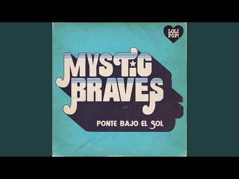 Mystic Braves - Ponte Bajo El Sol
