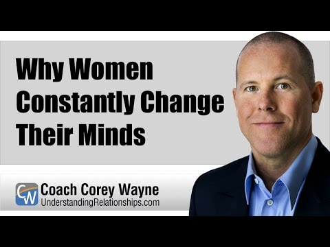 Why Women Constantly Change Their Minds