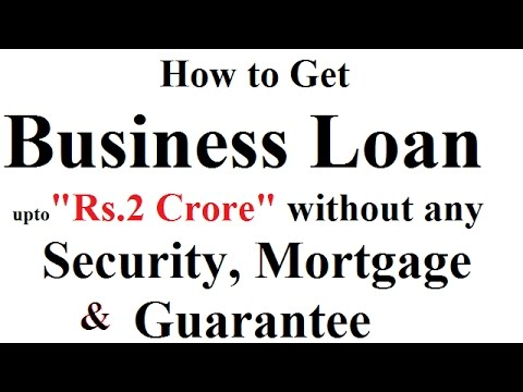How to Get Business Loan Without any Security and Guarantee (An inspiration for new Entrepreneurs)