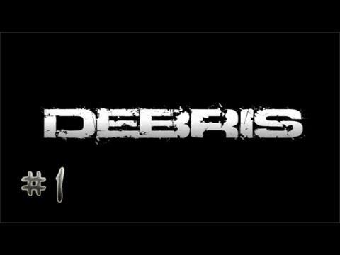 Debris - Parte 1