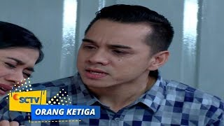 Video Highlight Orang Ketiga - Episode 106 dan 107 download MP3, 3GP, MP4, WEBM, AVI, FLV Juni 2018