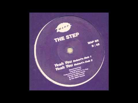 The Step - Yeah You (Robert's Dub 1) [Warp, 1991]
