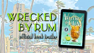 'Wrecked by Rum' by Lucy Lakestone: Official Book Trailer