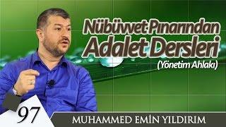 Nübüvvet Pınarından Adalet Dersleri | Muhammed Emin Yıldırım (97. Ders)