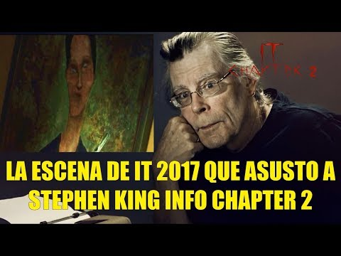 La Escena de IT 2017 Que Asusto a Stephen King y Mas Info de Chapter 2