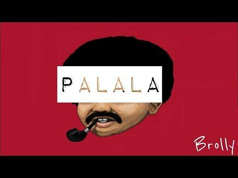 Brolly - Palala @prodbyBeatzEra