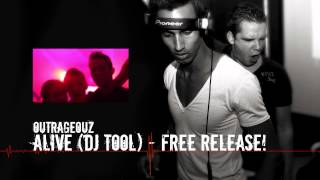 Outrageouz - Alive (DJ Tool HQ) Free Release!