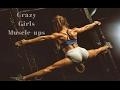 Crazy Girls Muscle-ups - Girl Power