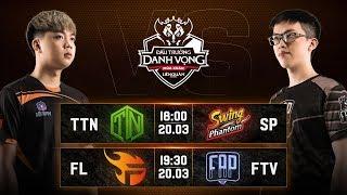 TTN vs SP I FL vs FTV - Vòng 6 Ngày 1 - Đấu Trường Danh Vọng Mùa Xuân 2019