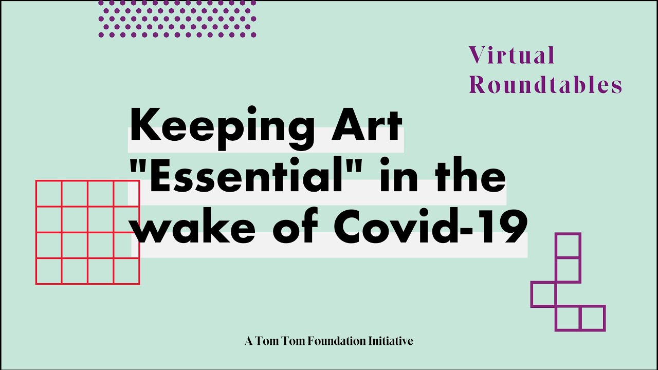 """Virtual Roundtable: Keeping Art """"Essential"""" in the wake of Covid-19"""