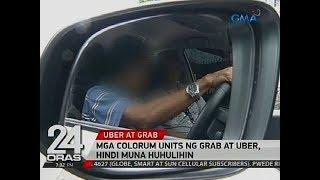 24 Oras: Mga colorum units ng Grab at Uber, hindi muna huhulihin