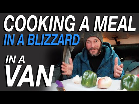 Cooking In a Van, In a Blizzard - Living The Van Life