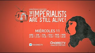 Sundance Movie: The Imperialists Are Still Alive - OnDIRECTV